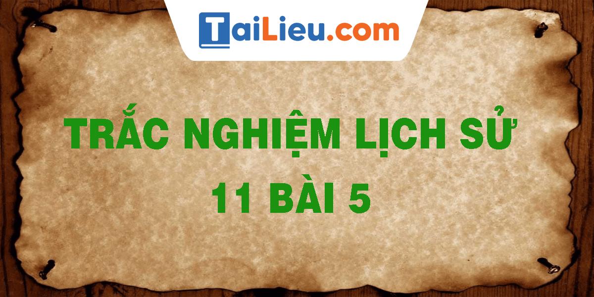 trac-nghiem-lich-su-11-bai-5.png