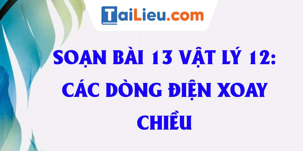 giai-vat-ly-12-bai-13-cac-mach-dien-xoay-chieu-day-du-nhat.png