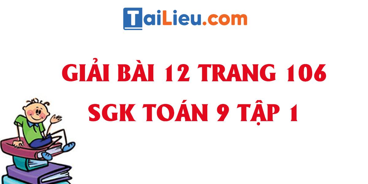 giai-bai-12-trang-106-sgk-toan-9-tap-1-chi-tiet-nhat.png