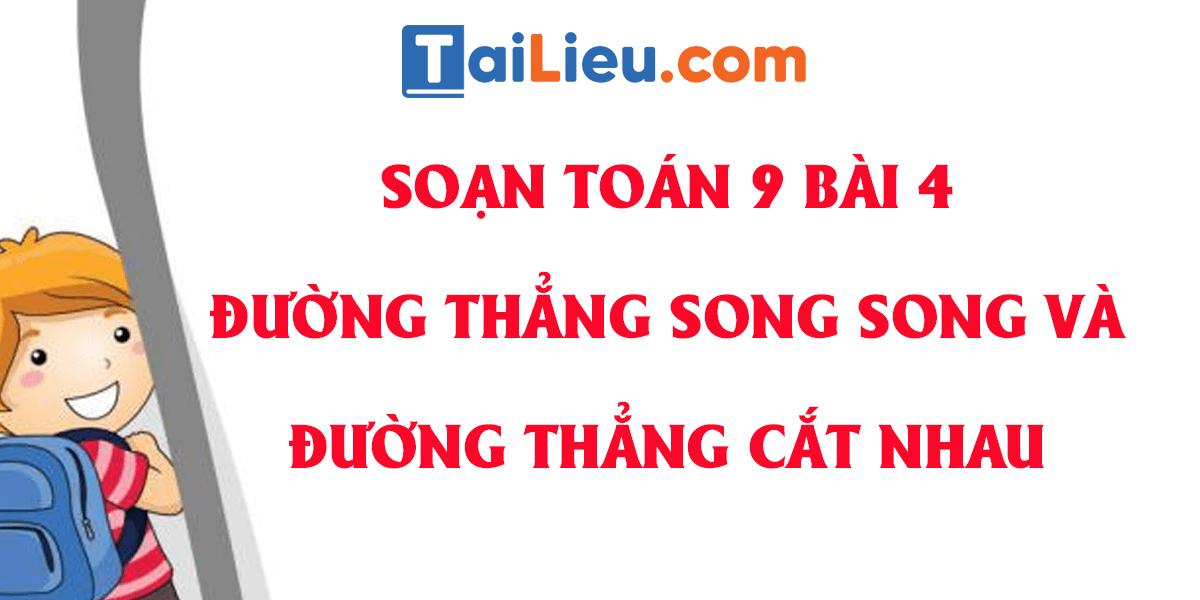 giai-toan-9-bai-4-duong-thang-song-song-va-duong-thang-cat-nhau.png