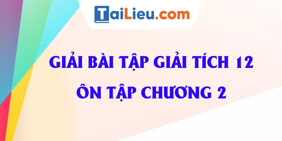 giai-bai-tap-on-tap-chuong-2-toan-12-day-du-nhat.png