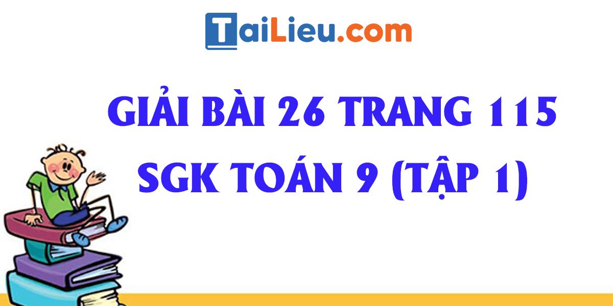 giai-bai-26-trang-115-sgk-toan-9-tap-1-chi-tiet-nhat.png