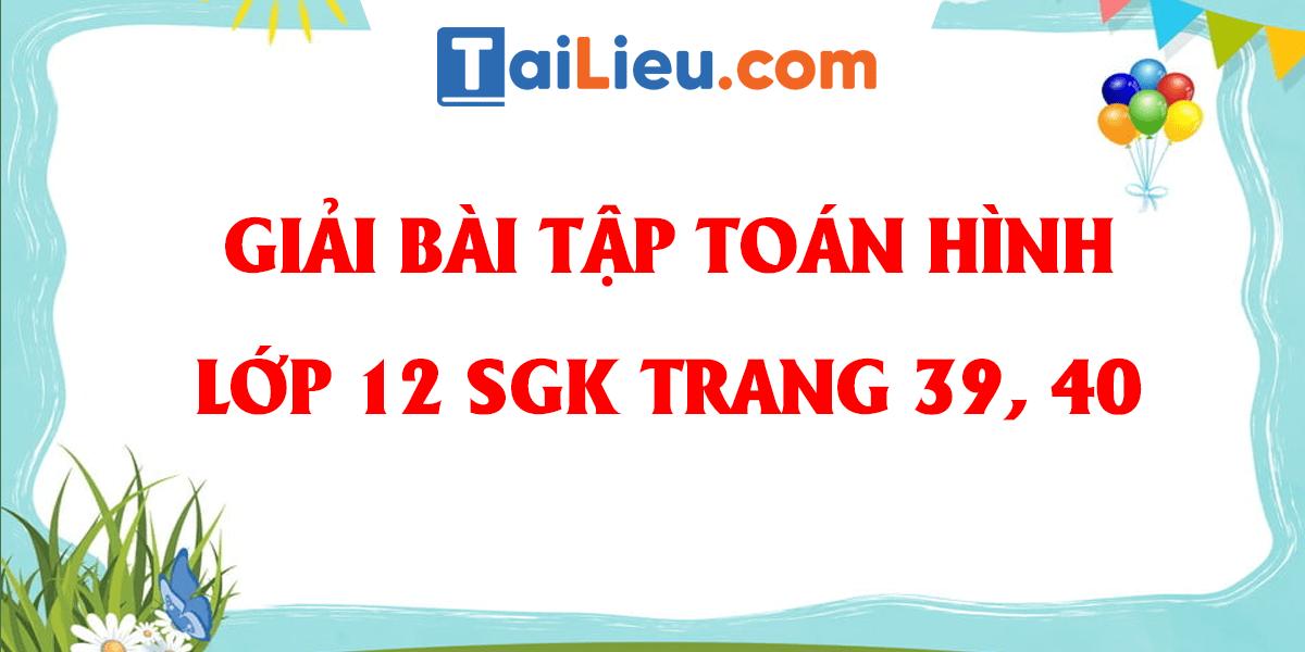 giai-bai-tap-toan-hinh-12-sgk-trang-39-40-khai-niem-ve-mat-tron-xoay.png