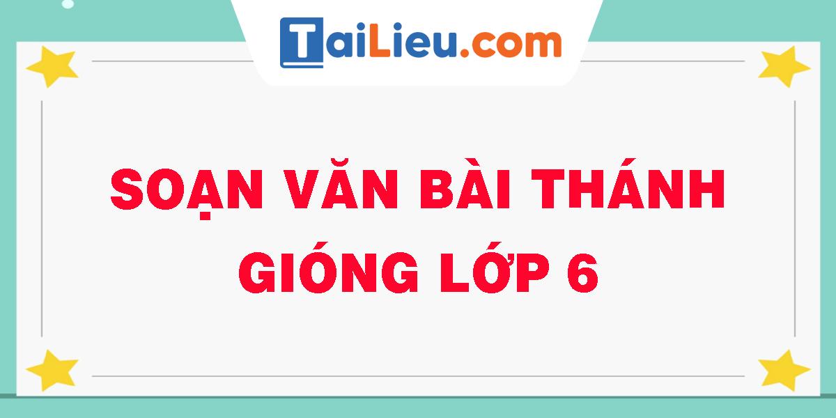 soan-van-bai-thanh-giong-lop-6.png