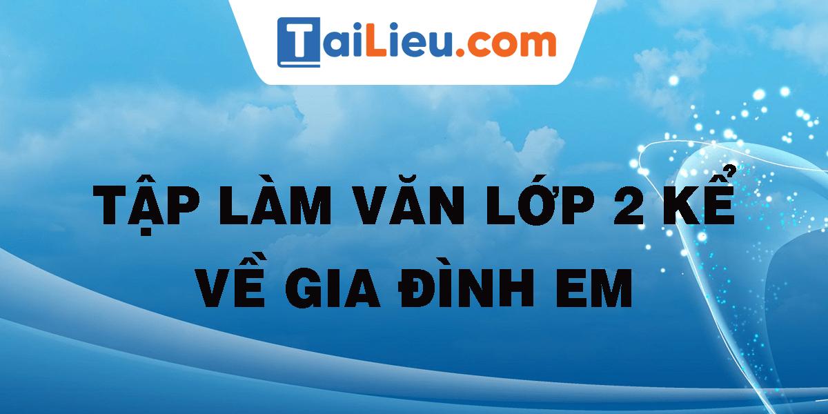 tap-lam-van-lop-2-ke-ve-gia-dinh-em.png