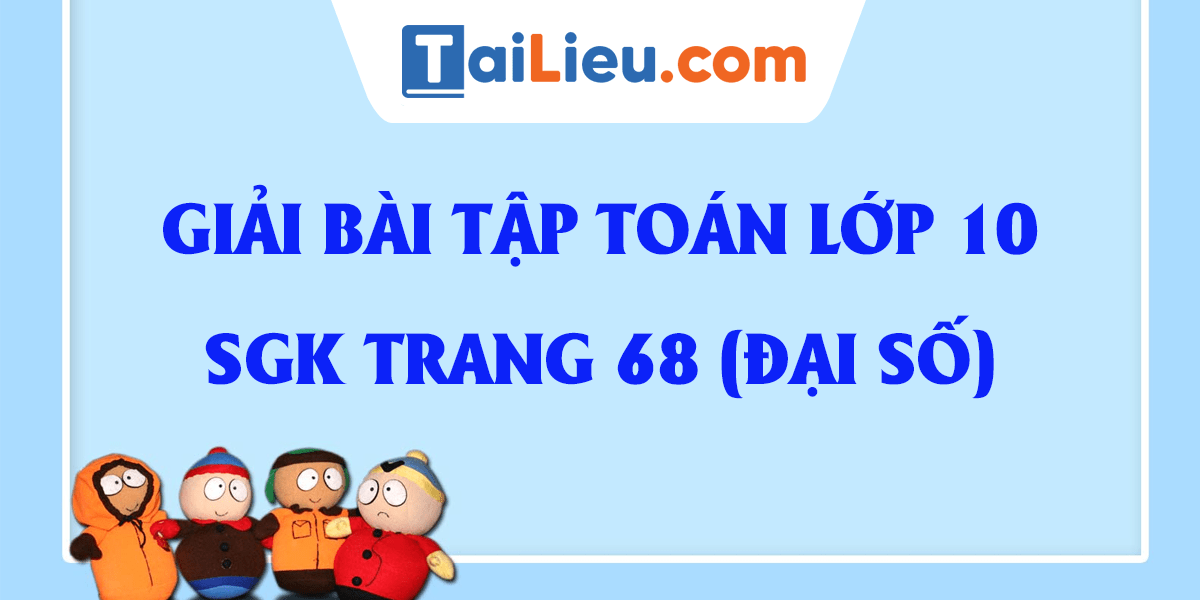 giai-bai-tap-toan-10-sgk-trang-68-dai-so-tap-1.png