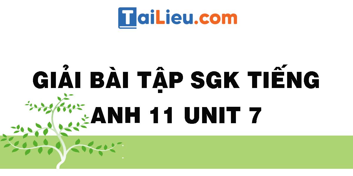 giai-bai-tap-sgk-tieng-anh-11-unit-7.png