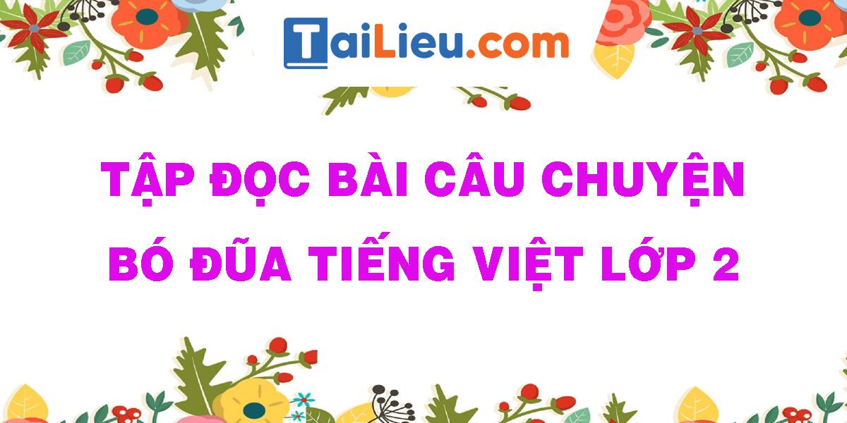 tap-doc-bai-cau-chuyen-bo-dua-tieng-viet-lop-2.png