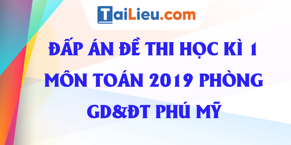 de-thi-hoc-ki-1-toan-6-phong-gddt-phu-my-2019-co-dap-an.png