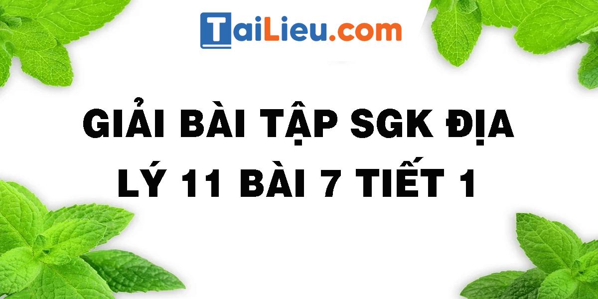 giai-bai-tap-sgk-dia-11-bai-7-tiet-1.png
