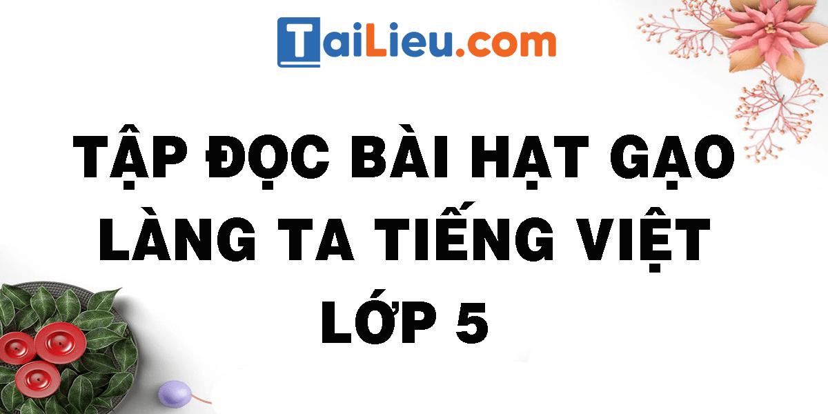 tap-doc-bai-hat-gao-lang-ta-tieng-viet-lop-5.png