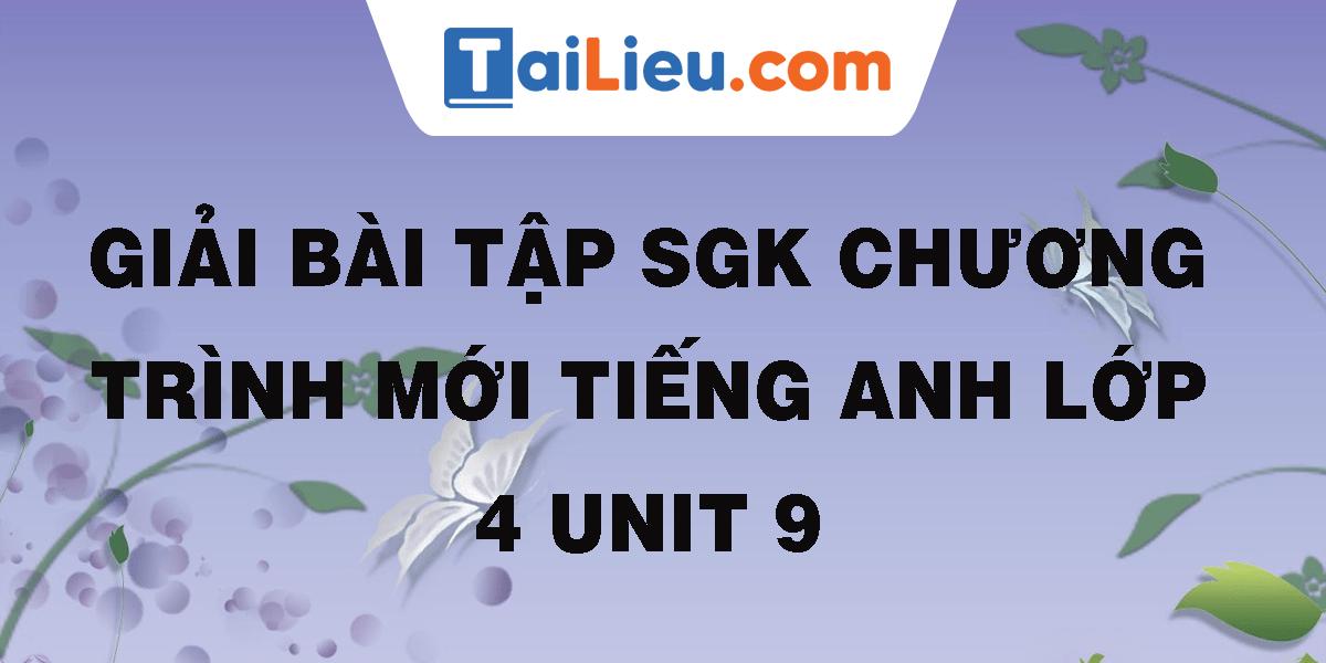 giai-bai-tap-sgk-chuong-trinh-moi-tieng-anh-lop-4-lop-9.png