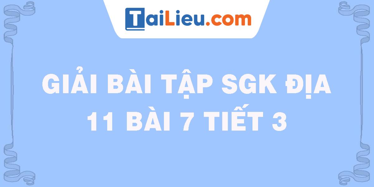 giai-bai-tap-sgk-dia-11-bai-7-tiet-3.png