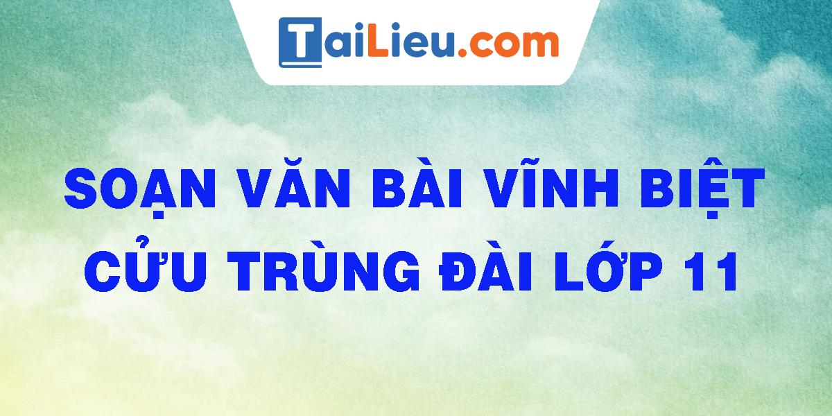 soan-van-bai-vinh-biet-cuu-trung-dai-lop-11.png