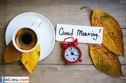 Chúc buổi sáng - ngày mới tốt đẹp bằng tiếng anh