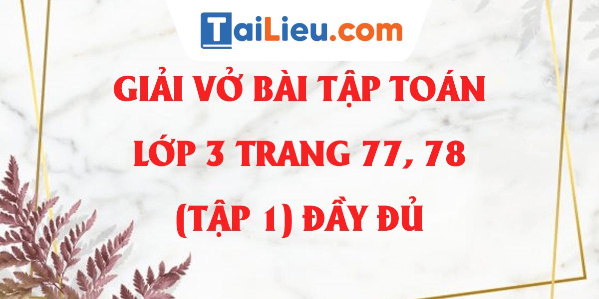 giai-vo-bai-tap-toan-lop-3-bai-67-trang-77-78-tap-1.png