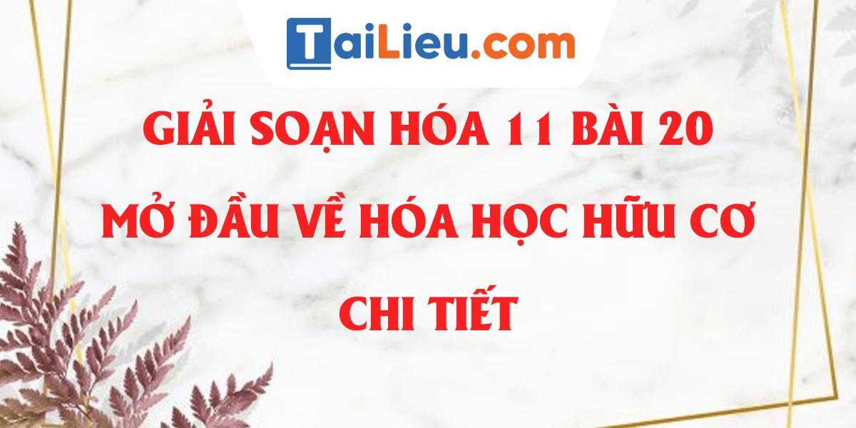 giai-hoa-11-bai-20-mo-dau-ve-hoa-hoc-huu-co.png