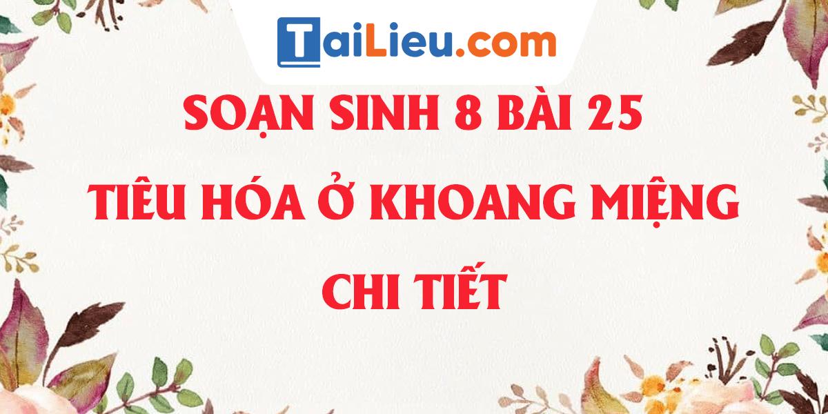 soan-sinh-8-bai-25-tieu-hoa-o-khoang-mieng-day-du-nhat.png