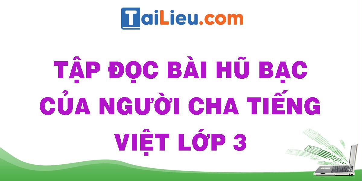 tap-doc-bai-hu-bac-cua-nguoi-cha-tieng-viet-lop-3.png