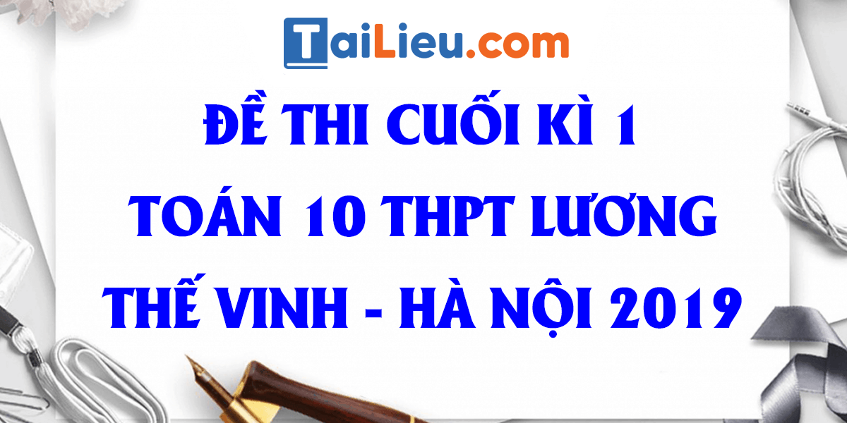 de-thi-hoc-ki-1-toan-10-thpt-luong-the-vinh-ha-noi-2019-co-dap-an-14.png