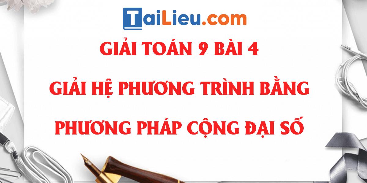 giai-he-phuong-trinh-bang-phuong-phap-cong-dai-so-toan-9.png