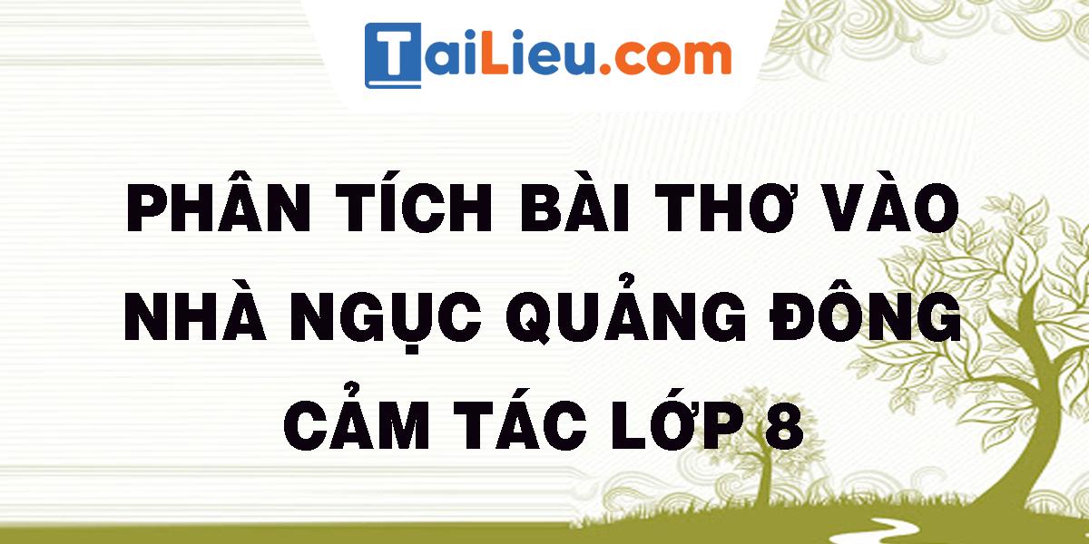 phan-tich-bai-tho-vao-nha-nguc-quang-dong-cam-tac-lop-8.png