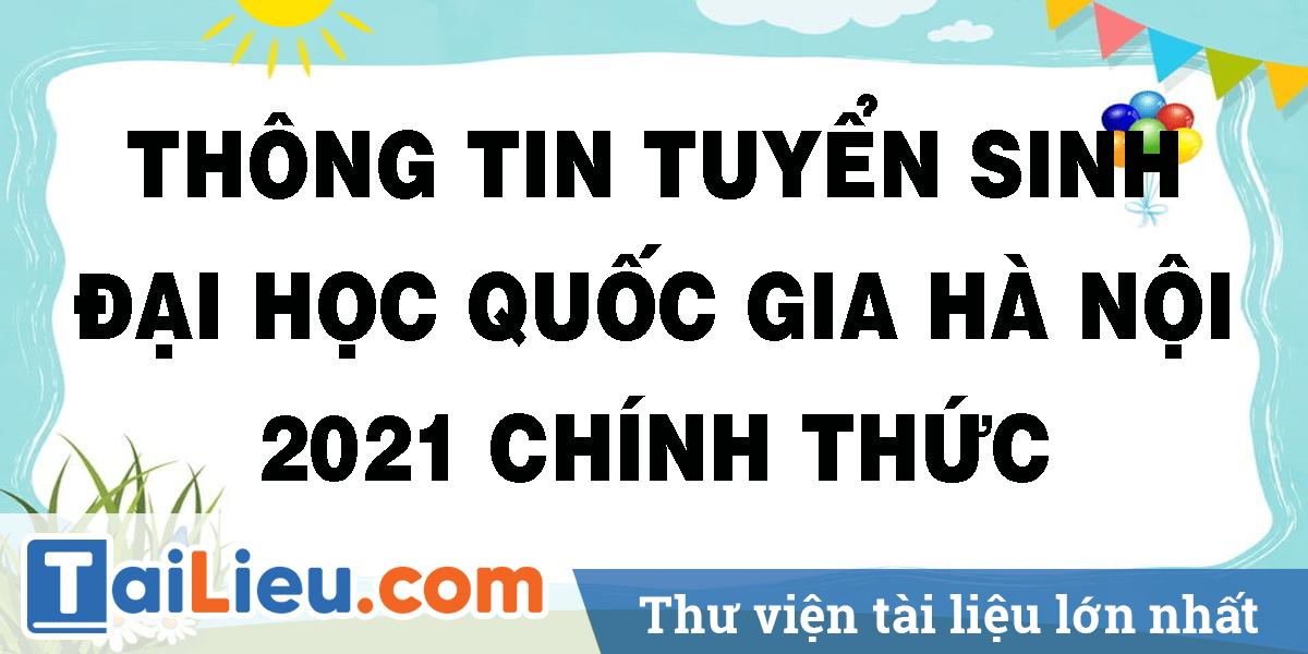 thong-tin-tuyen-sinh-dai-hoc-quoc-gia-ha-noi-2021-chinh-thuc.png