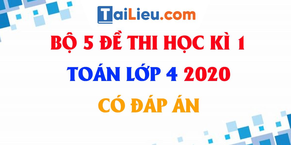 bo-5-de-thi-toan-lop-4-cuoi-hoc-ki-1-2020-phan-1.png