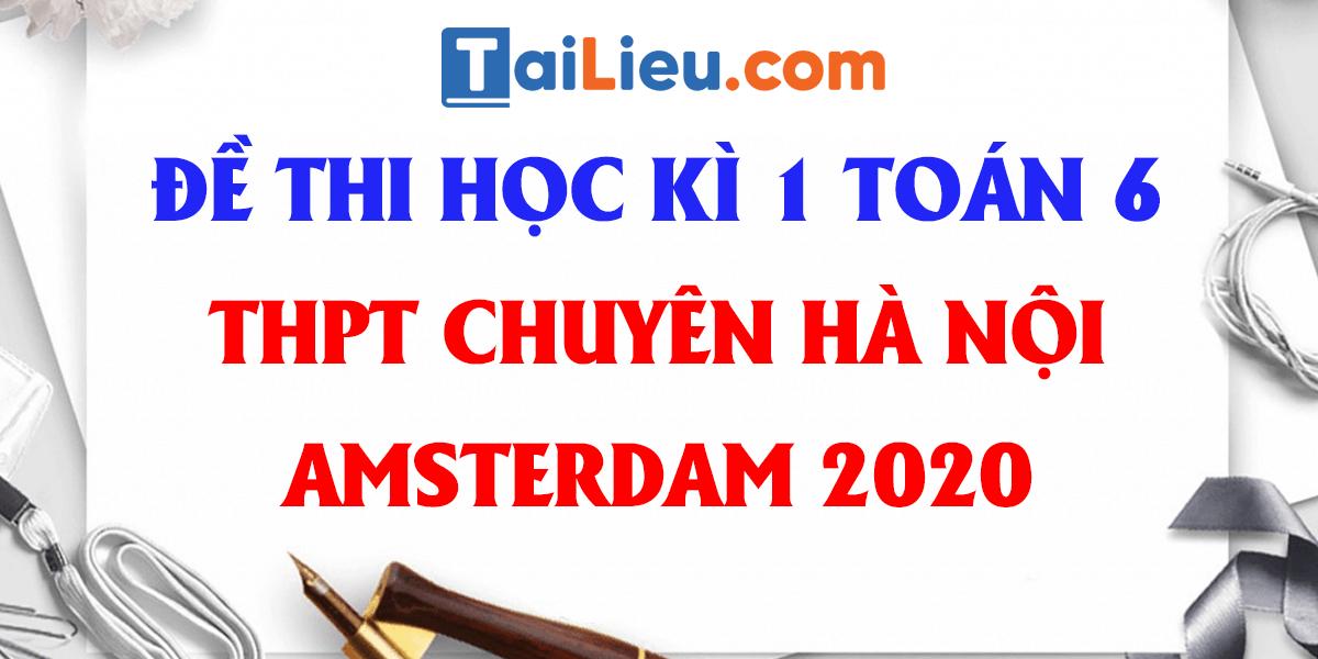 de-thi-hoc-ki-1-toan-6-thpt-chuyen-ha-noi-amsterdam-2020-1.png