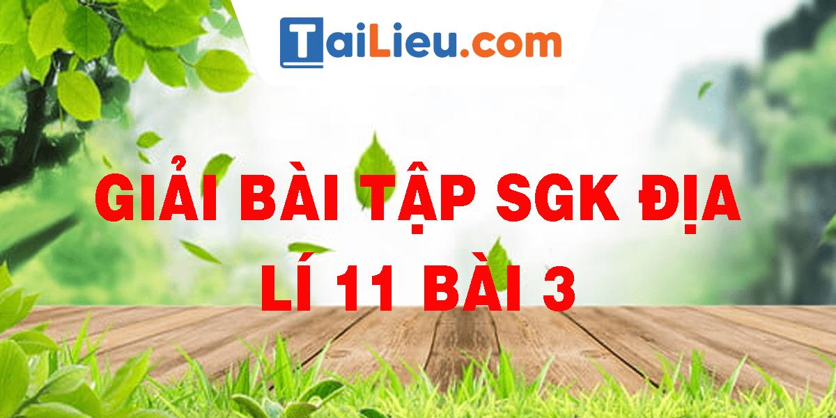 giai-bai-tap-sgk-dia-li-11-bai-3.png