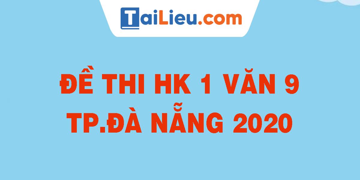 de-thi-hk-1-van-9-tp-da-nang-2020.png
