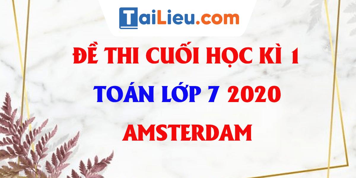 de-thi-hoc-ki-1-toan-7-thpt-chuyen-ha-noi-amsterdam-2020.png