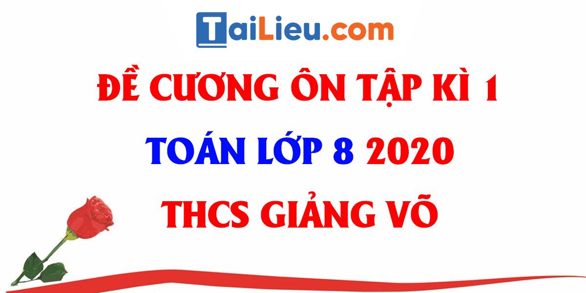 de-cuong-on-tap-hoc-ki-1-toan-8-thcs-giang-vo-2020.png