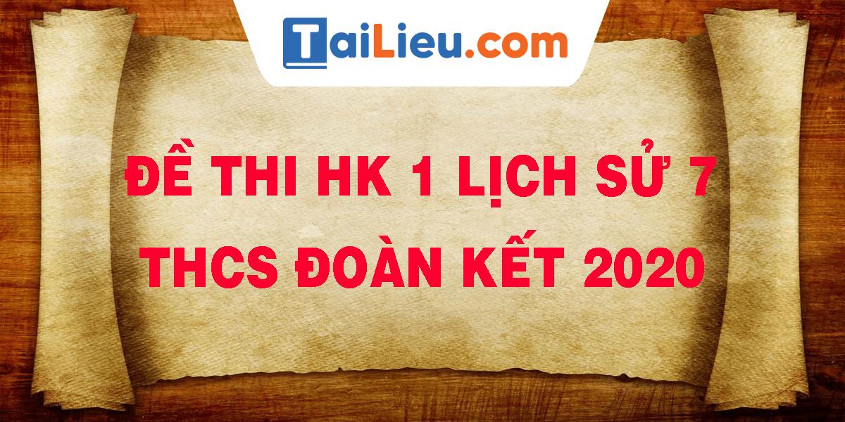 de-thi-hk-1-lich-su-7-thcs-doan-ket-2020.png