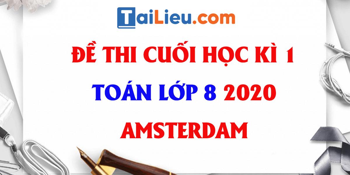 de-thi-hoc-ki-1-toan-8-thpt-chuyen-ha-noi-amsterdam-2020.png
