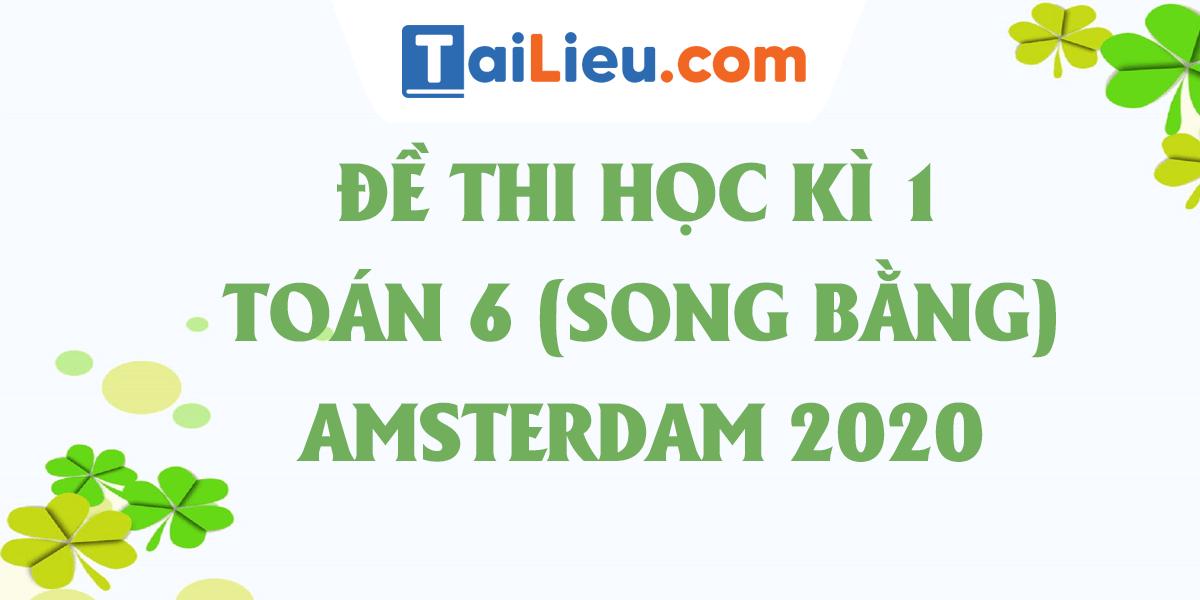 de-thi-hoc-ki-1-toan-6-song-bang-thpt-chuyen-ha-noi-amsterdam-2020.png