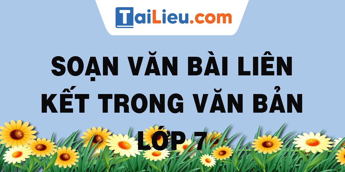 soan-van-bai-lien-ket-trong-van-ban-lop-7.png