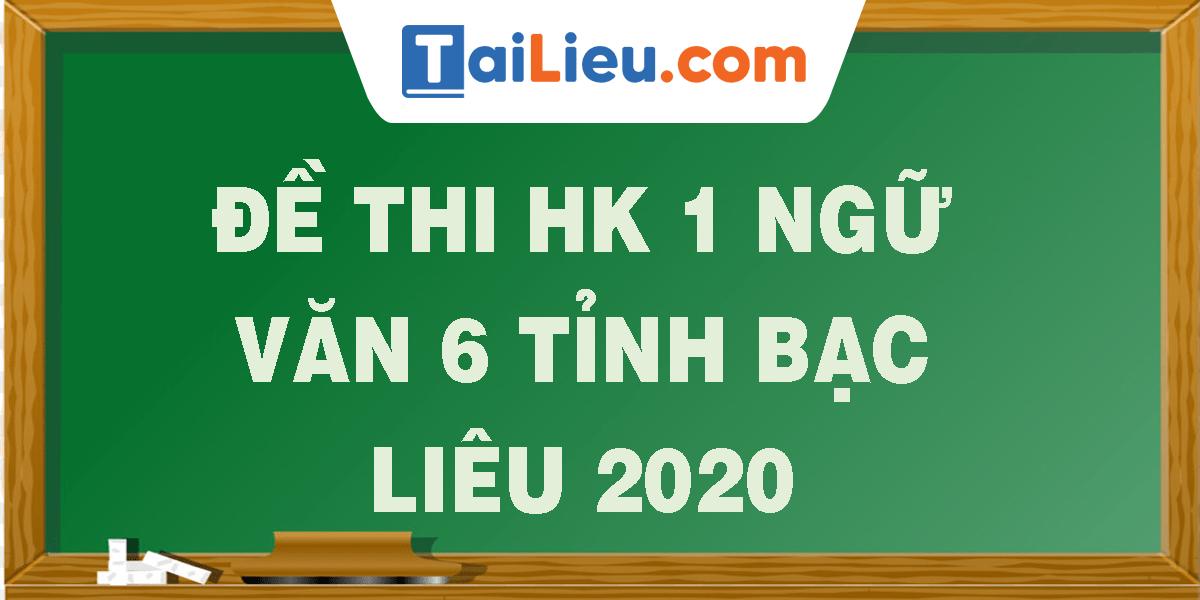 de-thi-hk-1-ngu-van-6-tinh-bac-lieu-2020.png