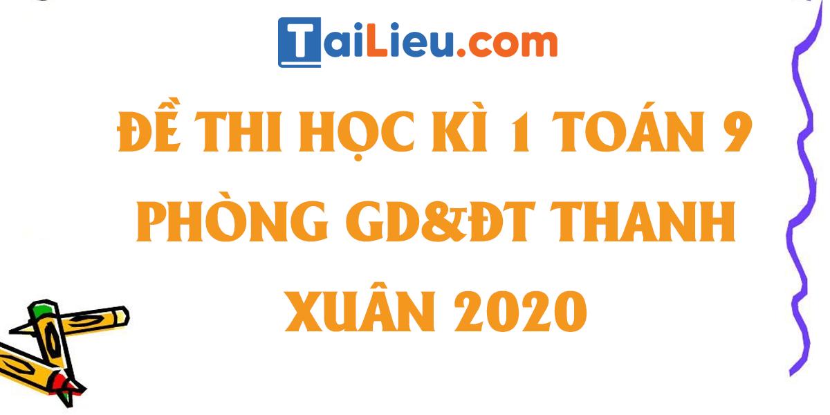 de-thi-hoc-ki-1-toan-9-phong-gddt-quan-thanh-xuan-ha-noi-2020.png