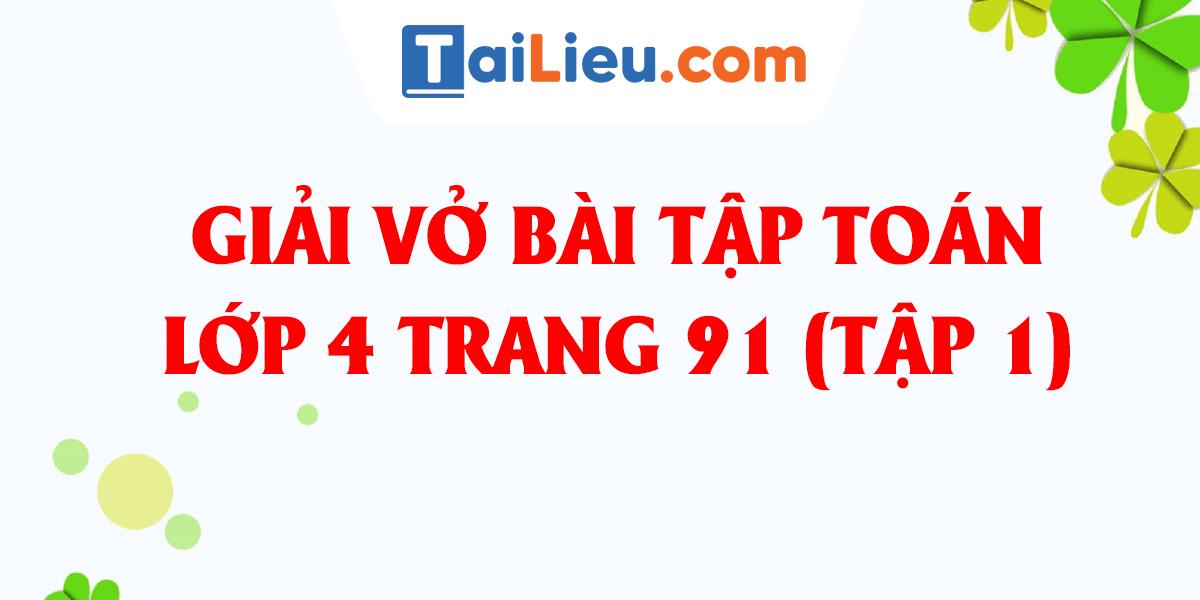 giai-vo-bai-tap-toan-lop-4-trang-91-bai-80-tap-1-day-du-nhat.png