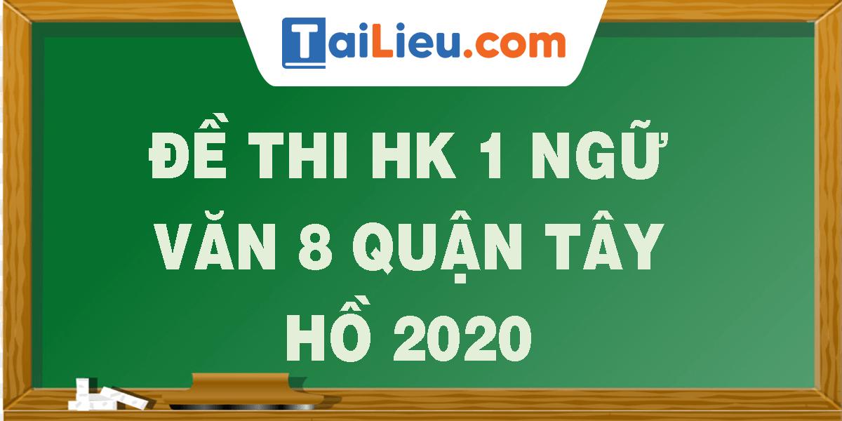 de-thi-hk-1-ngu-van-8-quan-tay-ho-2020.png