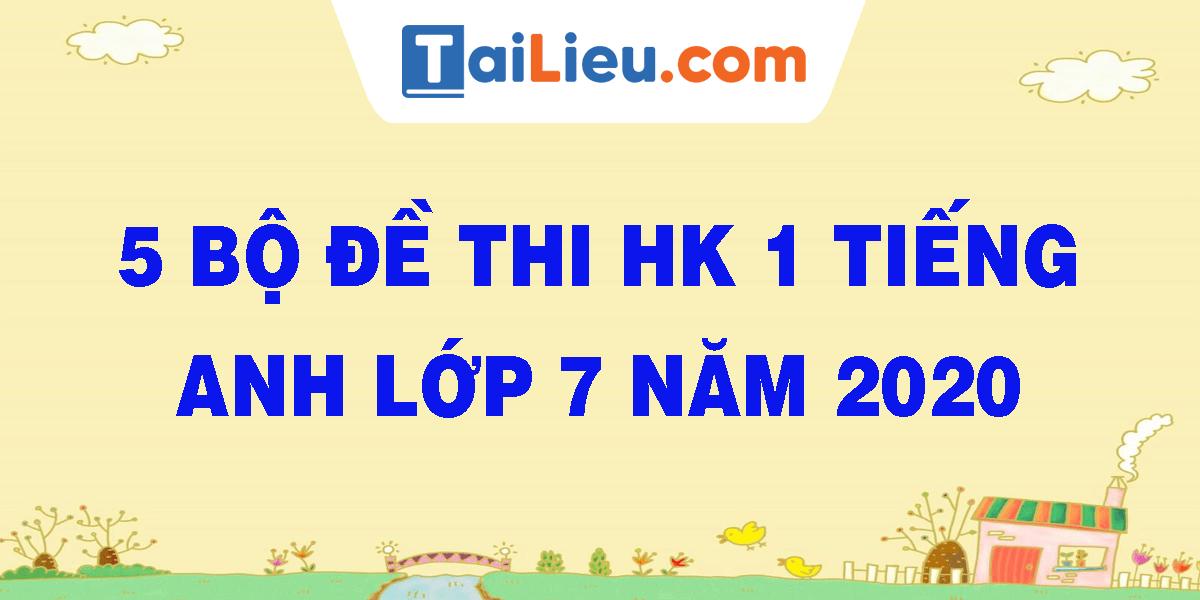 5-bo-de-thi-tieng-hk-1-anh-lop-7-nam-2020.png