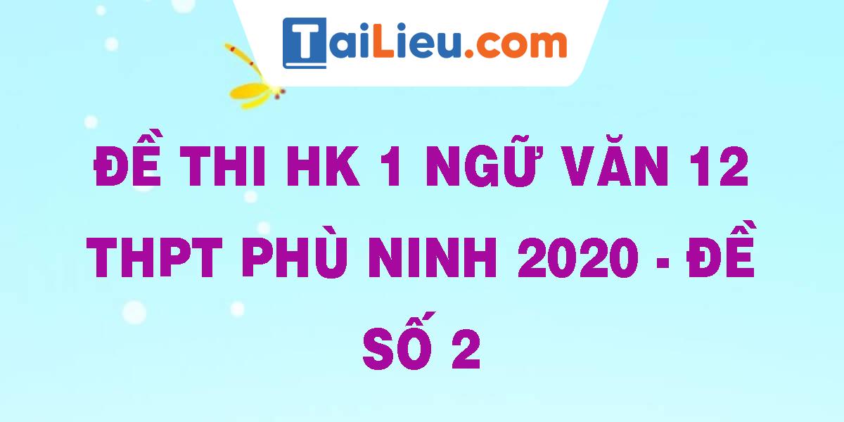 de-thi-hk-1-ngu-van-12-thpt-phu-ninh-2020-de-so-2.png
