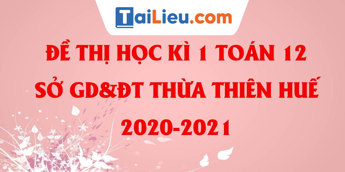 de-thi-hoc-ki-1-toan-12-so-gddt-thua-thien-hue-2020.png