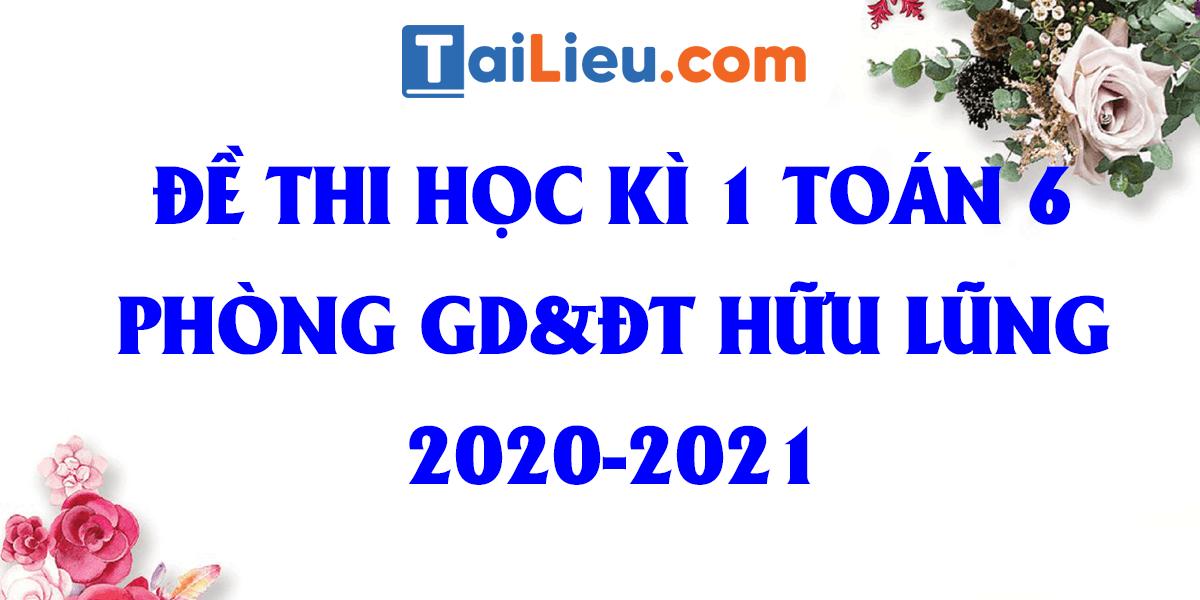 de-thi-hoc-ki-1-toan-6-phong-gddt-huyen-huu-lung-2020-2021.png