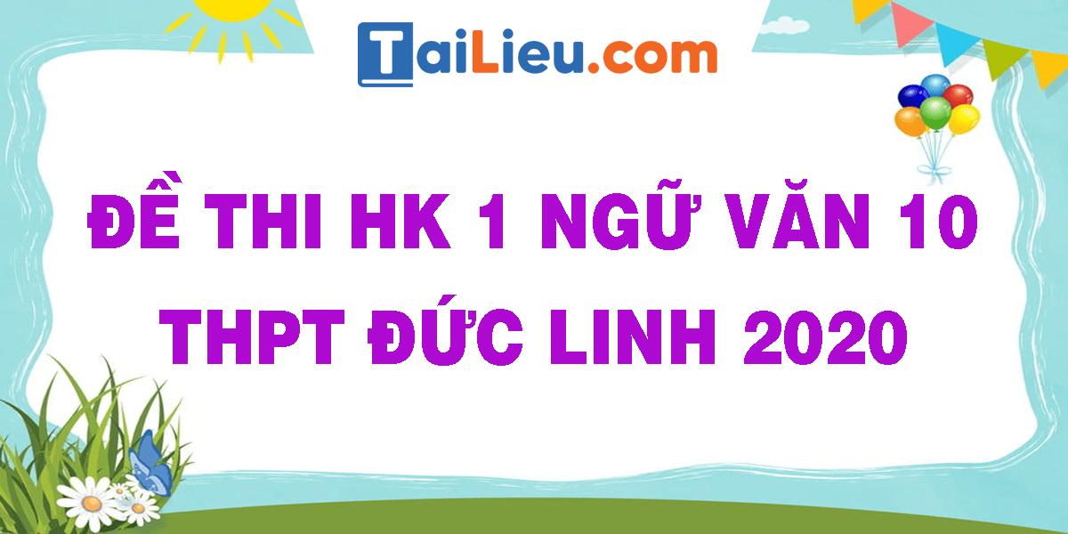 de-thi-hk-1-ngu-van-10-thpt-duc-linh-2020.png