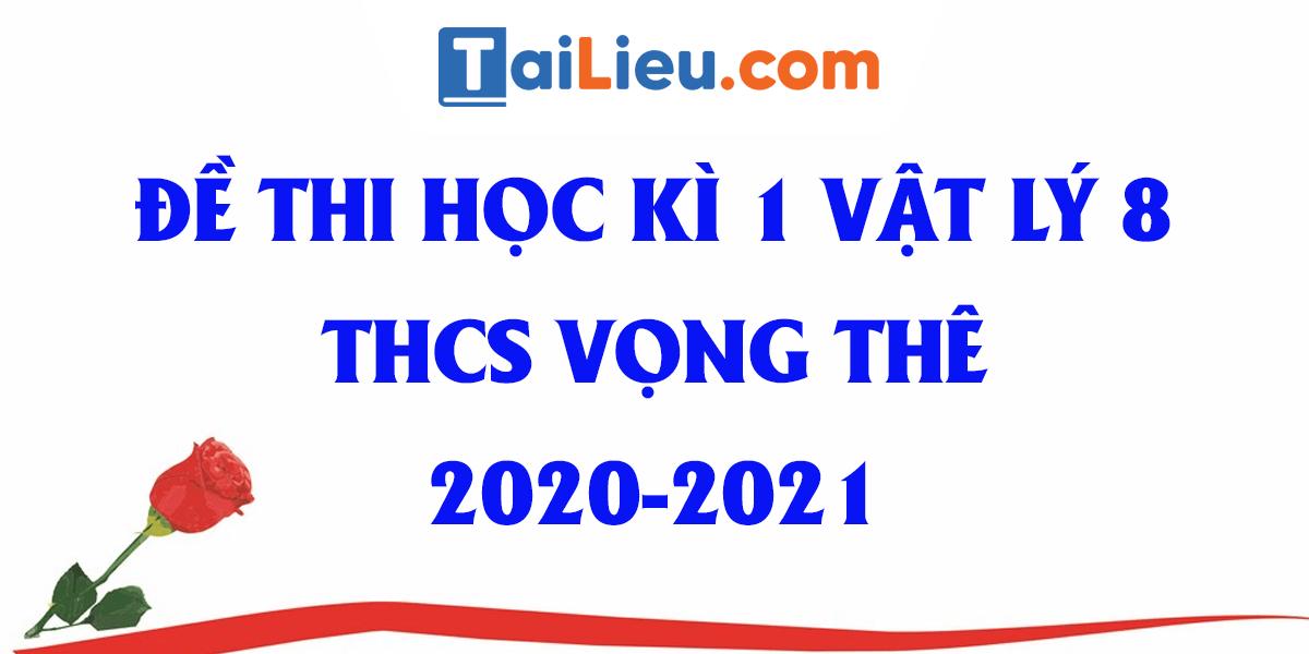 de-thi-vat-ly-8-hoc-ki-1-thcs-vong-the-an-giang-2020-2021.png
