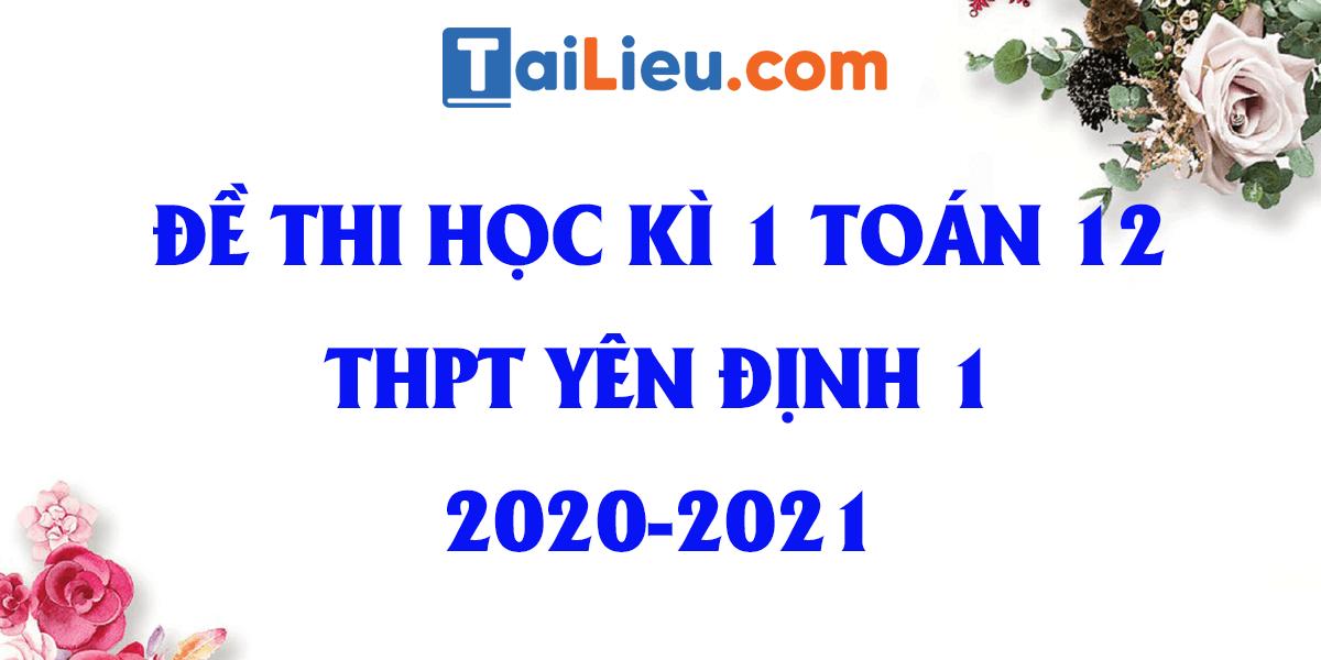 de-thi-hoc-ki-1-toan-12-thpt-yen-dinh-1-thanh-hoa-2020-2021.png