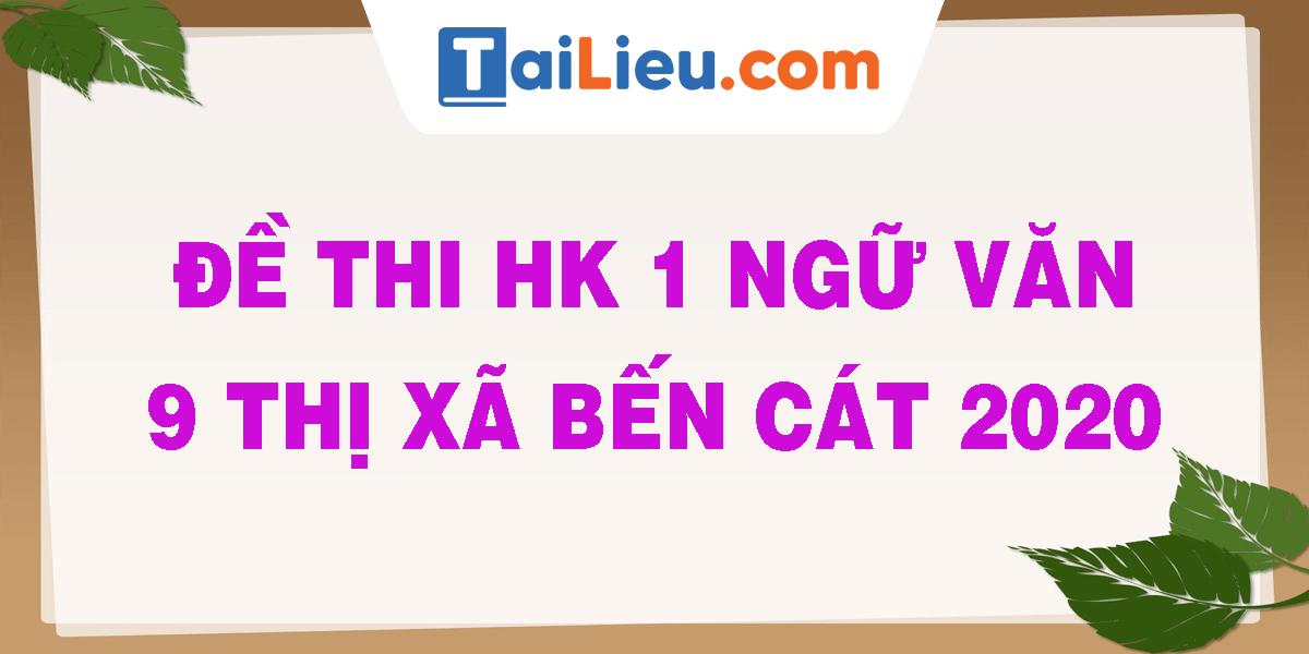 de-thi-hk-1-ngu-van-9-thi-xa-ben-cat-2020.png