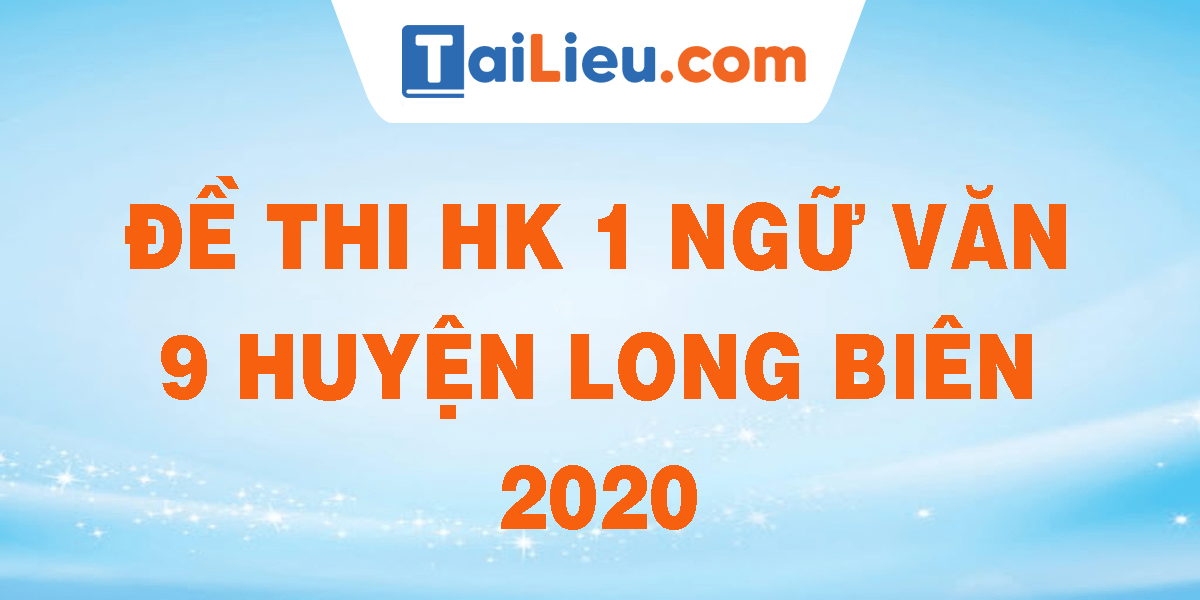 de-thi-hk-1-ngu-van-9-huyen-long-bien-2020.png